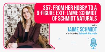 Jaime Schmidt of Schmidt Naturals on the Foundr Podcast